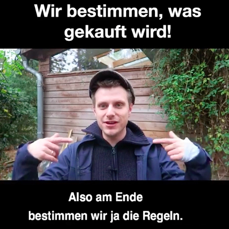 «Wir bestimmen, was gekauft wird! Also am Ende bestimmen wir ja die Regeln.» («We determine what is purchased! Well, in the end, we are determining the rules.») Moritz Neumeier, with link to video.