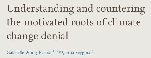 Understanding and countering the motivated roots of climate change denial by Gabrielle Wong-Parodi and IrinaFeygina. Screenshot of title from ScienceDirect. Wong-Parodi and Feygina, 2019.