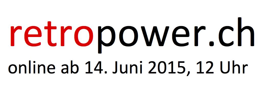 retropower.ch ist online ab 14. Juni 2015, 12 Uhr